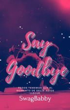 Say Goodbye by SwagBabby