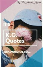 K.G. Quotes by The_Anshs_Queen