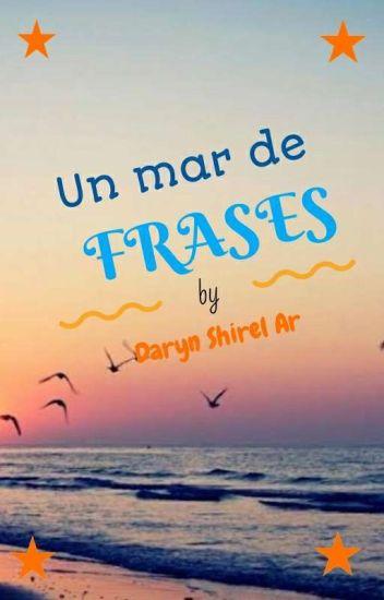 Un Mar De Frases Dᥲrყᥒ Aguilᥲr Wattpad
