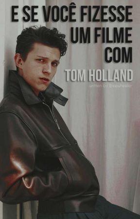 E se você fizesse um filme com Tom Holland? by beewheeler