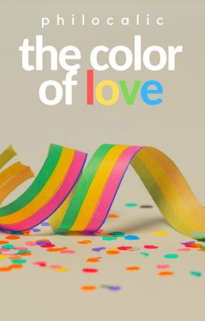 The Color Of Love | COMPLETED by philocalic