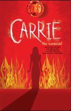 Carrie the musical Twist In The Story version by Bunny23275