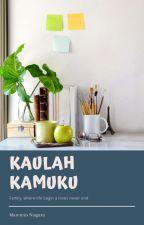 Kaulah Kamuku by MarentinNiagara