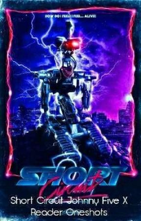 Short Circuit Johnny Five X Reader Oneshots by blackpanther125