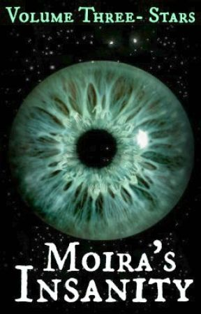 Moira's Insanity, Volume Three: Stars by gogeckos1123