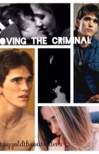 Loving the Criminal. by staygoldtheoutsiders