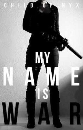 My Name Is War (on hold) by Huntokar