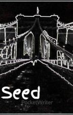 Seed by PocketWriter