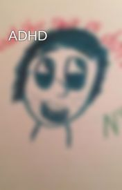 ADHD by WILLneverunderstand