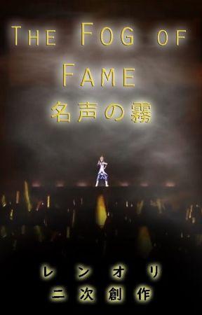 The Fog of Fame [Len x Oliver] by Bananaboye_Len