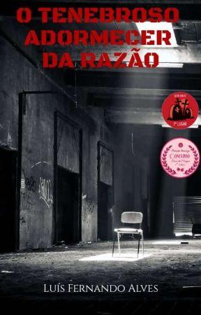 O TENEBROSO ADORMECER DA RAZÃO by LuisFernandoAlves8