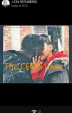 The CEO'S lover by babyminx3
