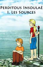 Les Îles Perdues - Perditous Insoulaé Tome 1 : Les Sources by Ptera04