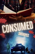 Consumed by SheHopes