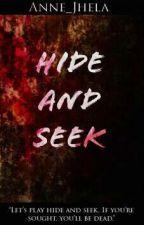 HIDE and SEEK (One Shot Story) |✔ by Anne_Jhela