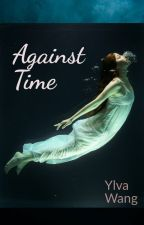 Against Time by Ylva-Wang