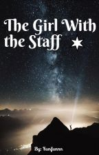 The Girl With the Staff [DISCONTINUED] by Funfunnn