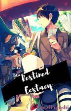 Destined Ecstacy by CraziFujoshi