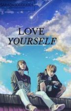 LOVE YOURSELF//VK (English version) by SaraQasoudi2003
