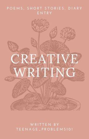 Creative Writing by Teenage_Problems101