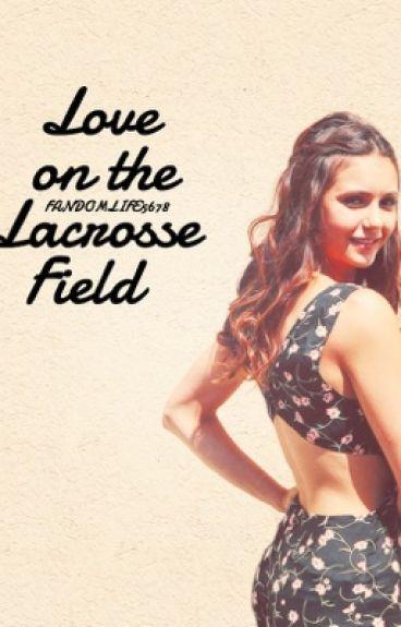 Love On the Lacrosse Field // Liam Dunbar [ORIGINAL]