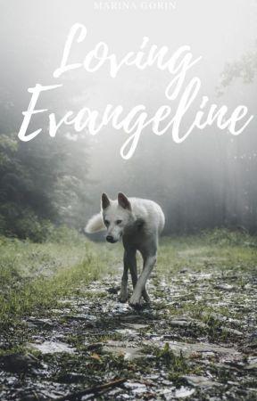 Loving Evangeline by xMarMarBearx