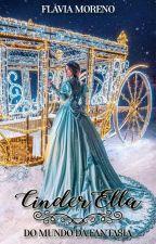 Cinder Ella - Do mundo da fantasia by Kailandra123