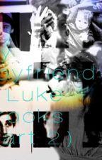 My Boyfriend is Luke Brooks (Part 2) by kaylaaa327