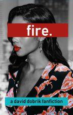 fire. - a david dobrik fanfiction by lvr1208