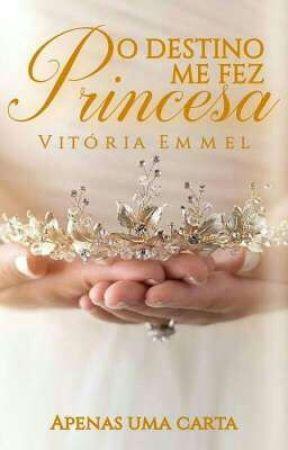 O Destino Me Fez Princesa by vih0910