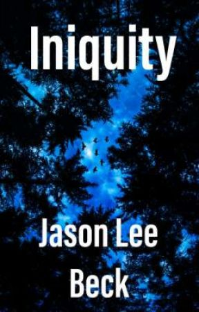 Iniquity by JasonLeeBeck