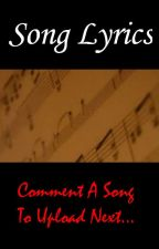 Lyrics To Random Songs by Smokin_A_Cig