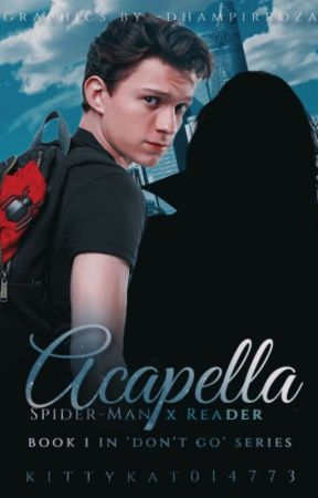 Acapella 🕷Peter Parker x Reader by KittyKat014773