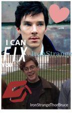 I can fix you| Ironstrange by IronStrangeThorBruce