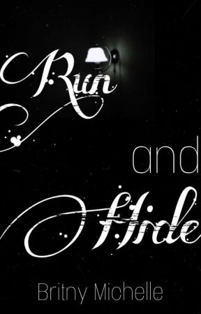 Run And Hide by Psychopathic_Writer