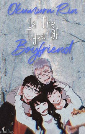 Okumura Rin Is The Type Of Boyfriend  by Yael_Stars