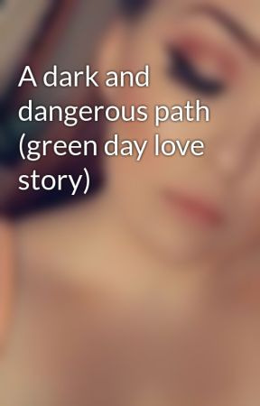 A dark and dangerous path (green day love story) by AHepburn62