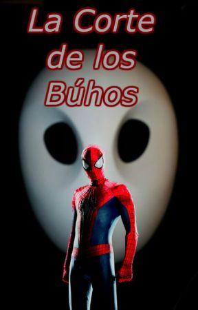 Spider Man La Corte De Los Buhos One Shot Arana Y Los Buhos