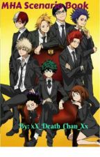 MHA Scenario Book by xX_Death_Chan_Xx