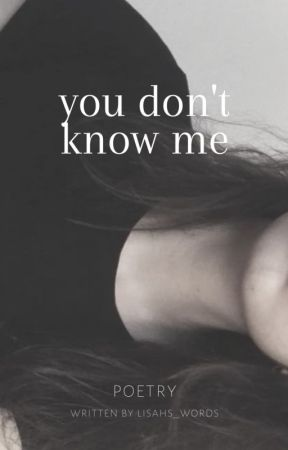 you don't know me by she_is_lisah