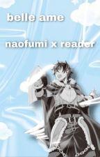 The Scythe hero // Naofumi Iwatani x Reader // by MiyoriSatsuki