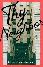 Thy Neighbor by CiaraXCiara