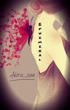 Ephemeral [Fairy Tail] by __Akira_San__