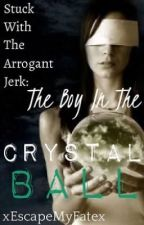 The Boy In The Crystal Ball by xEscapeMyFatex