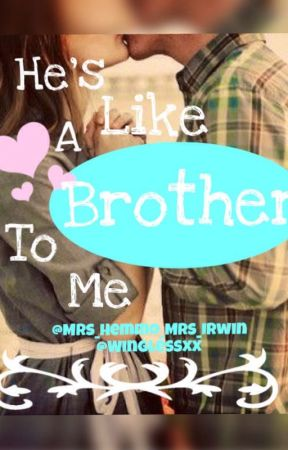 Hes Like A Brother To Me Wattpad