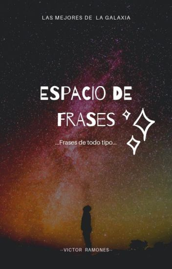 Espacio De Frases Victor Manuel Ramones Diaz Wattpad