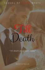 Till Death (Completed) by RosyStella