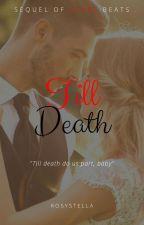 Till Death (Editing) by RosyStella