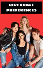 Riverdale Preferences by we_love_quacksons
