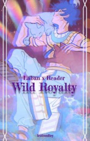 Wild Royalty (Laban x Reader)